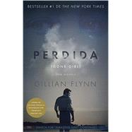 Perdida (Movie Tie-in Edition) by FLYNN, GILLIAN, 9781101910313