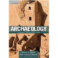 Archaeology: A Brief Introduction by Fagan; Brian M., 9781138190313