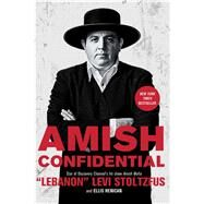 Amish Confidential by Stoltzfus, Levi; Henican, Ellis, 9781501110313
