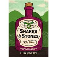 Snakes and Stones by Fowler, Lisa, 9781510710313