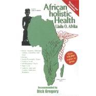African Holistic Health by Afrika, Llaila O., 9781617590313