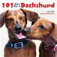 101 Uses for a Dachshund by Willow Creek Press; Rubo, Donnie (CON), 9781623430313