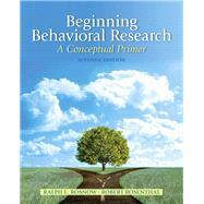 Beginning Behavioral Research A Conceptual Primer by Rosnow, Ralph L.; Rosenthal, Robert, 9780205810314