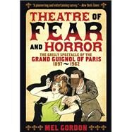 Theater of Fear & Horror by Gordon, Mel, 9781627310314