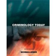 Criminology Today : An Integrative Introduction by Schmalleger, Frank J., 9780135130315