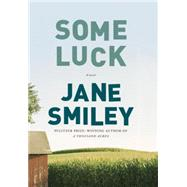 Some Luck by Smiley, Jane, 9780307700315