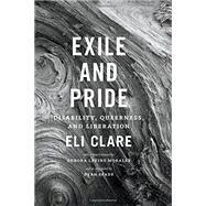 Exile & Pride by Clare, Eli; Morales, Aurora Levins; Spade, Dean (AFT), 9780822360315