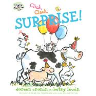 Click, Clack, Surprise! by Cronin, Doreen; Lewin, Betsy, 9781481470315