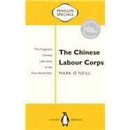 The Chinese Labour Corps by O'Neill, Mark, 9780143800316