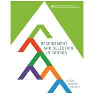 Recruitment and Selection in Canada, 6th Edition by Catano/Wiesner/Hackett, 9780176570316