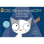 Oscar and the Moth : A Book about Light and Dark by WARING, GEOFFWARING, GEOFF, 9780763640316