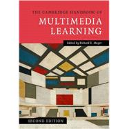 The Cambridge Handbook of Multimedia Learning by Mayer, Richard E., 9781107610316