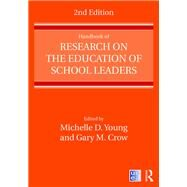 Handbook of Research on the Education of School Leaders by Young; Michelle D., 9781138850316