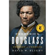 Frederick Douglass Prophet of Freedom by Blight, David W., 9781416590316