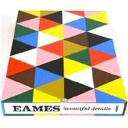 Eames Beautiful Details by Demetrios, Eames; Eames, Charles; Eames, Ray; Crist, Steve; Fowler, Gloria, 9781623260316