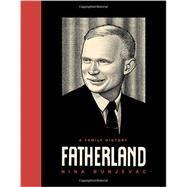 Fatherland: A Family History by Bunjevac, Nina, 9781631490316