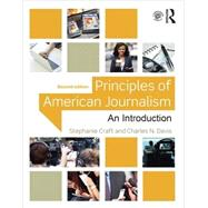 Principles of American Journalism: An Introduction by Craft; Stephanie, 9781138910317