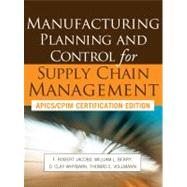 Manufacturing Planning and Control for Supply Chain Management by Jacobs, F. Robert; Berry, William; Whybark, D. Clay; Vollmann, Thomas, 9780071750318
