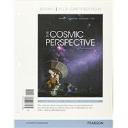 Cosmic Perspective, The, Books a la Carte Edition by Bennett, Jeffrey O.; Donahue, Megan O.; Schneider, Nicholas; Voit, Mark, 9780134110318