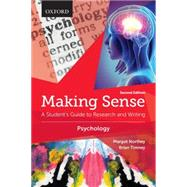 Making Sense in Psychology A Student's Guide to Research and Writing by Northey, Margot; Timney, Brian, 9780199010318