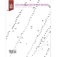 Los Angeles Review of Books Quarterly Journal Spring 2017 by Lutz, Tom, 9781940660318