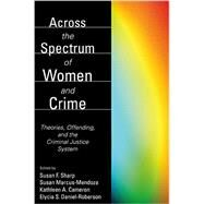 Across the Spectrum of Women and Crime by Susan Sharp, 9781594600319