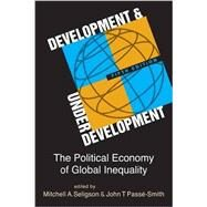 Development and Underdevelopment: The Political Economy of Global Inequality by Seligson, Mitchell A., 9781626370319