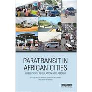 Paratransit in African Cities: Operations, Regulation and Reform by Behrens; Roger, 9780415870320