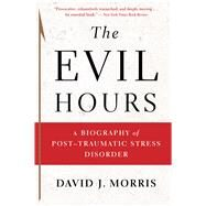 The Evil Hours by Morris, David J., 9780544570320