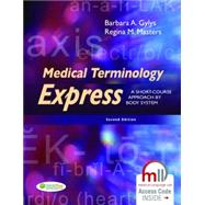 Medical Terminology Express: A Short-course Approach by Body System by Gylys, Barbara A., 9780803640320
