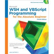 Microsoft WSH and VBScript Programming for the Absolute Beginner, 4th by Ford, Jr. , Jerry Lee, 9781305260320