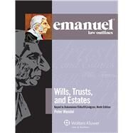 Emanuel Law Outlines for Wills, Trusts, and Estates Keyed to Dukeminier and Sitkoff by Wendel, Peter, 9781454830320