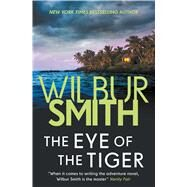 The Eye of the Tiger by Smith, Wilbur A., 9781499860320