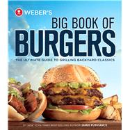 Weber's Big Book of Burgers by Purviance, Jamie, 9780376020321