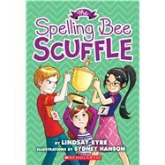 The Spelling Bee Scuffle (Sylvie Scruggs, Book 3) by Eyre, Lindsay, 9780545620321