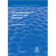 The Jurisprudence of  Law's Form and Substance by Summers,Robert S., 9781138700321