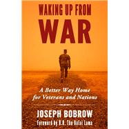 Waking Up from War by Bobrow, Joseph; H. H. The Dalai Lama, 9781634310321
