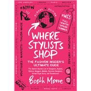 Where Stylists Shop by Moore, Booth, 9781682450321