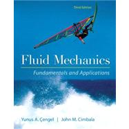 Fluid Mechanics Fundamentals and Applications by Cengel, Yunus; Cimbala, John, 9780073380322