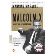 Malcolm X A Life of Reinvention by Marable, Manning, 9780143120322