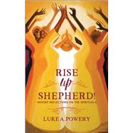 Rise Up, Shepherd! by Powery, Luke A., 9780664260323
