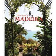 The Gardens of Madeira by Gerald Luckhurst, 9780711230323