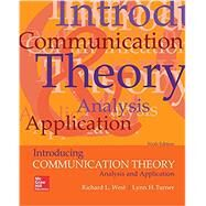 Introducing Communication Theory: Analysis and Application by West, Richard; Turner, Lynn, 9781259870323