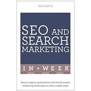 Successful SEO and Search Marketing in a Week: Teach Yourself by Smith, Nick, 9781473610323
