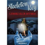 Skeleton Key by Offord, Lenore Glen; Weinman, Sarah, 9781631940323