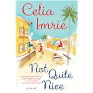 Not Quite Nice by Imrie, Celia, 9781632860323