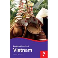 Footprint Handbook Vietnam by Lloyd, David W., 9781910120323