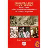 Derrotado, pero no sorprendido/ Defeated but not surprised by Bonilla, Diego Navarro, 9788496780323