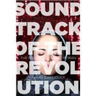 Soundtrack of the Revolution by Siamdoust, Nahid, 9781503600324