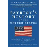 Patriot's History of the United States : From Columbus's Great Discovery to the War on Terror by Schweikart, Larry; Allen, Michael Patrick, 9781595230324